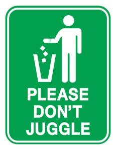 please don't juggle
